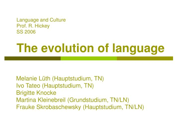 language and culture prof r hickey ss 2006 the evolution of language n.
