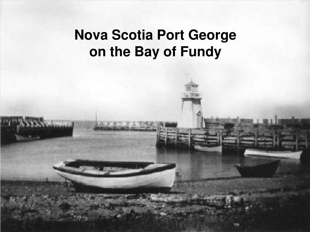 nova scotia port george on the bay of fundy l.