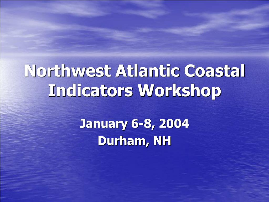northwest atlantic coastal indicators workshop l.