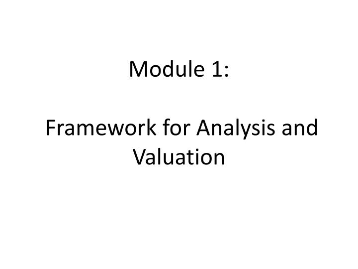 module 1 framework for analysis and valuation n.