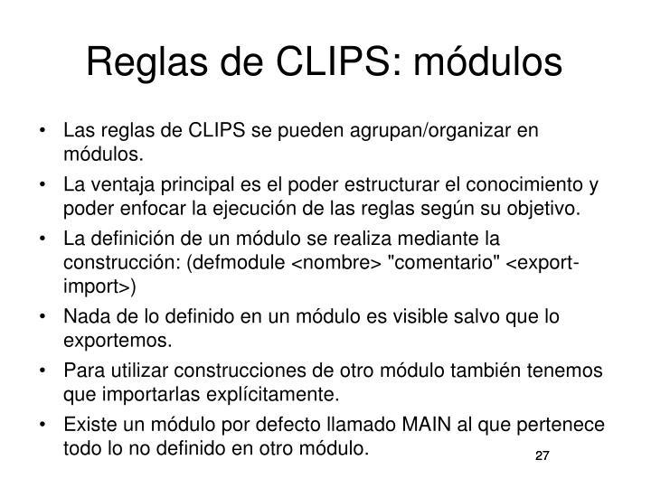 Reglas de CLIPS: módulos