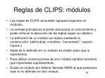 reglas de clips m dulos