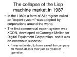the collapse of the lisp machine market in 1987