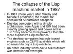 the collapse of the lisp machine market in 19872