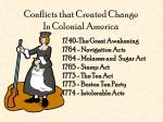 conflicts that created change in colonial america1