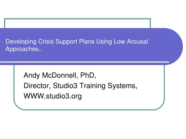 developing crisis support plans using low arousal approaches n.