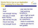 words not to use on an application when looking for a new job