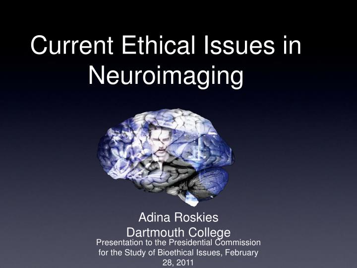 current ethical issues in neuroimaging n.
