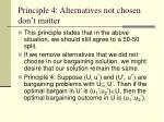 principle 4 alternatives not chosen don t matter