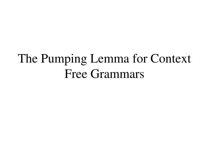 the pumping lemma for context free grammars n.