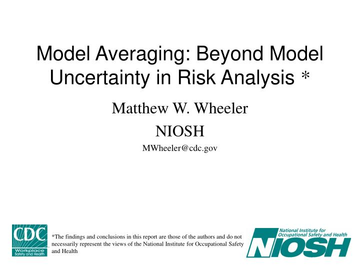 model averaging beyond model uncertainty in risk analysis n.
