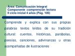 rea comunicaci n integral componente comprensi n lectora ii ciclo inicial 4 a os p g 100