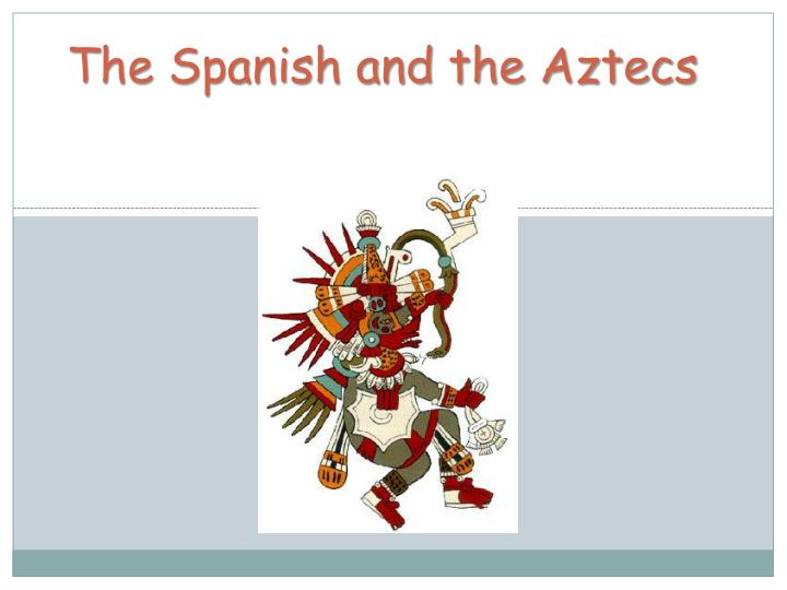 the spanish and the aztecs n.