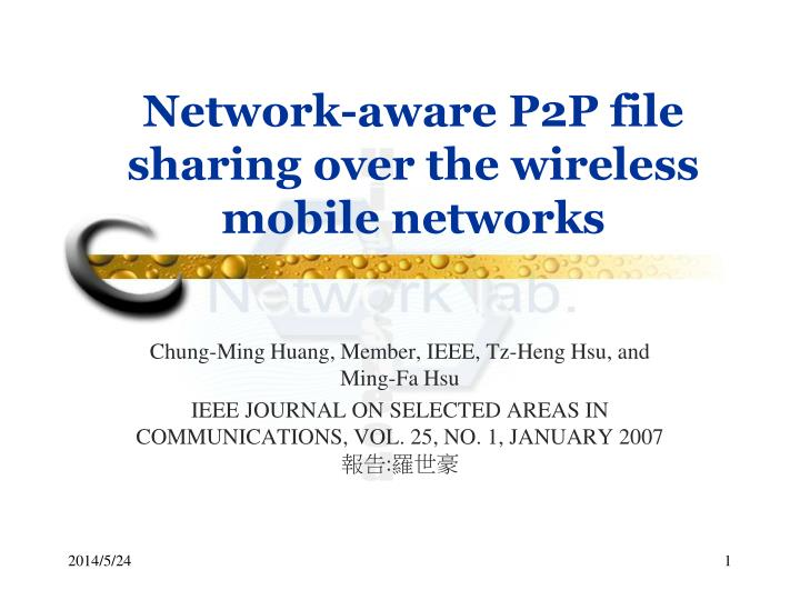 network aware p2p file sharing over the wireless mobile networks n.