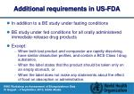 additional requirements in us fda