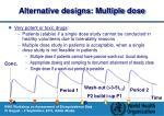 alternative designs multiple dose