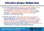 alternative designs multiple dose1
