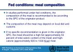 fed conditions meal composition
