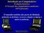 evolu o hist rica 4 gera o dos computadores modernos 1971 presente6