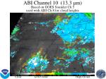 abi channel 10 13 3 m based on goes sounder ch 5 used with abi ch 8 for cloud heights