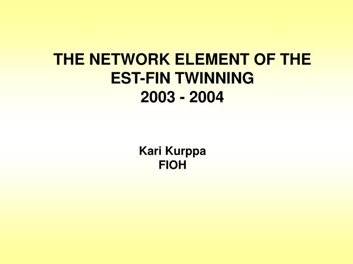 the network element of the est fin twinning 2003 2004 n.