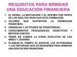 requisitos para brindar una educaci n financiera