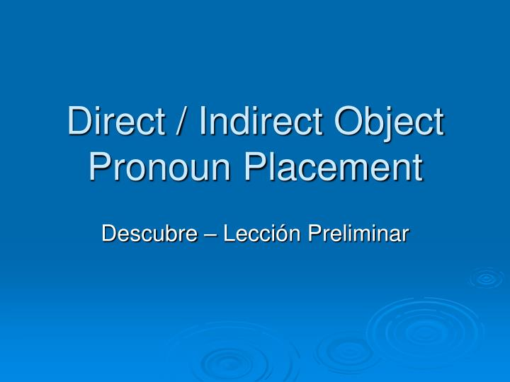 direct indirect object pronoun placement n.