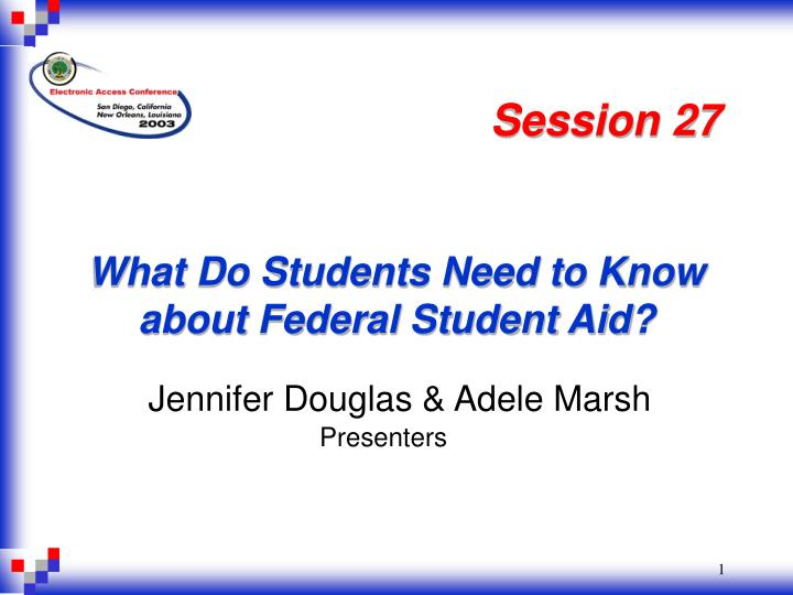 what do students need to know about federal student aid n.
