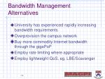 bandwidth management alternatives