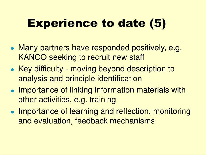 Experience to date (5)