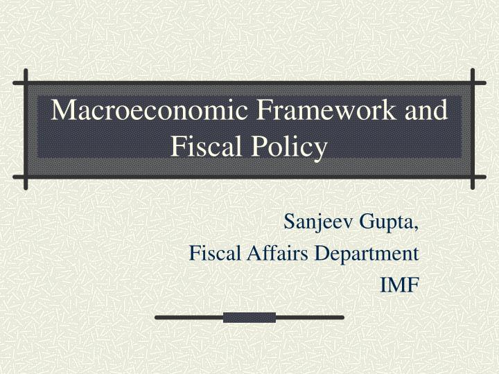 macroeconomic framework and fiscal policy n.