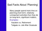 sad facts about planning
