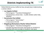 districts implementing tk