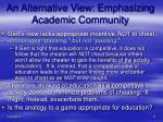 an alternative view emphasizing academic community