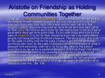 aristotle on friendship as holding communities together