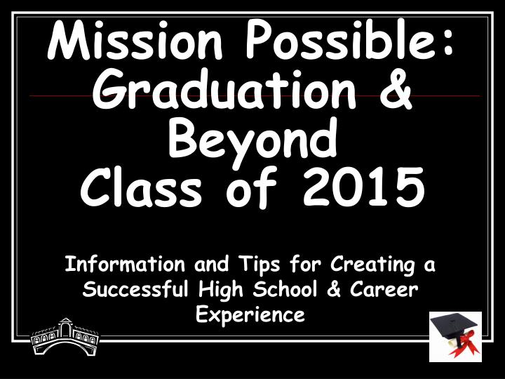 mission possible graduation beyond class of 2015 n.