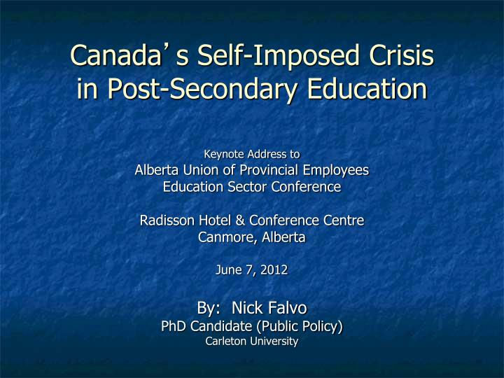 canada s self imposed crisis in post secondary education n.