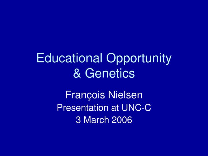 educational opportunity genetics n.