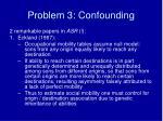 problem 3 confounding