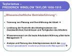 taylorismus frederick winslow taylor 1856 19152