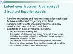 latent growth curves a category of structural equation models