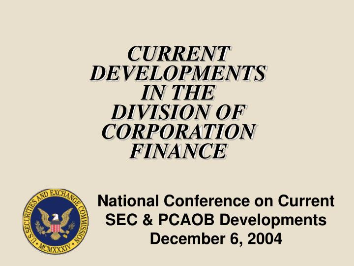 current developments in the division of corporation finance n.