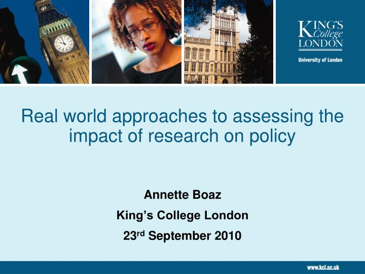 real world approaches to assessing the impact of research on policy n.