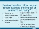 review question how do you best evaluate the impact of research on policy