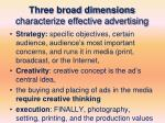 three broad dimensions characterize effective advertising