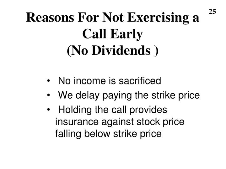 Reasons For Not Exercising a Call Early