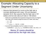 example allocating capacity to a segment under uncertainty