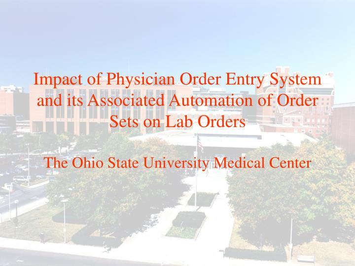 impact of physician order entry system and its associated automation of order sets on lab orders n.