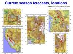current season forecasts locations