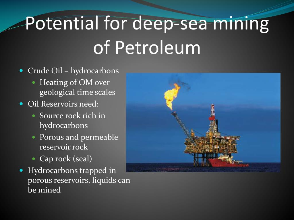 Potential for deep-sea mining of Petroleum